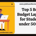 Top 5 Best Budget Laptops for Students under 50000